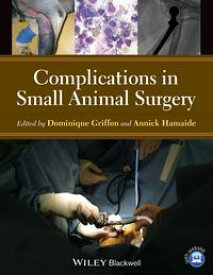 Complications in Small Animal Surgery【電子書籍】