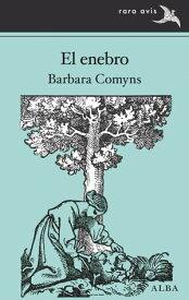 El enebro【電子書籍】[ Barbara Comyns ]
