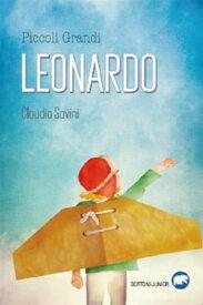 Piccoli Grandi LEONARDO【電子書籍】[ Claudia Savini ]