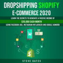 Dropshipping & E-commerce Shopify 2020: Learn The Secrets To Generate A Passive Income of $20,000 A Month Us…