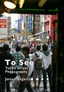 To See: Tokyo Street Photography