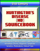 21st Century Huntington's Disease (HD) Sourcebook: Clinical Data for Patients, Families, and Physicians - He…