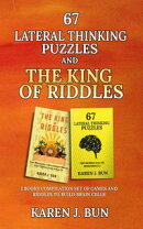 67 Lateral Thinking Puzzles And The King Of Riddles - The 2 Books Compilation Set Of Games And Riddles To Build Brain Cells
