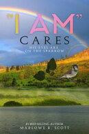 """I AM"" Cares: His Eyes Are On the Sparrow"