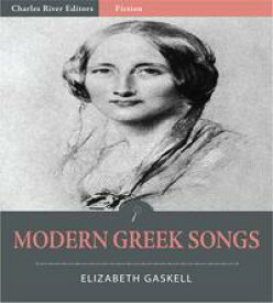 Modern Greek Songs【電子書籍】[ Elizabeth Gaskell ]