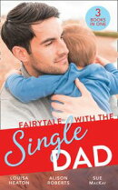 Fairytale With The Single Dad: Christmas with the Single Dad / Sleigh Ride with the Single Dad / Surgeon in …