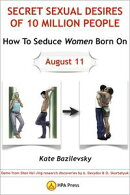 How To Seduce Women Born On August 11 Or Secret Sexual Desires of 10 Million People: Demo from Shan Hai Jing…