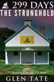 299 Days: The Stronghold【電子書籍】[ Glen Tate ]