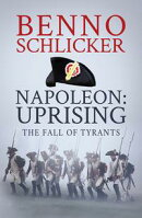 Napoleon: Uprising-The Fall of Tyrants