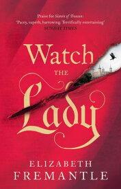 Watch the Lady【電子書籍】[ E C Fremantle ]