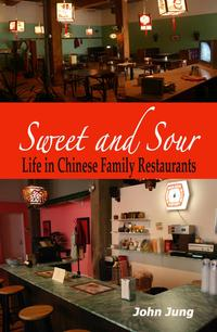 Sweet and Sour: Life in Chinese Family Restaurants【電子書籍】[ John Jung ]