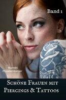 Schöne Frauen mit Piecings & Tattoos - Band 1