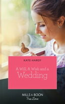 A Will, A Wish, A Wedding (Mills & Boon True Love)