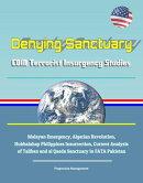 Denying Sanctuary: COIN Terrorist Insurgency Studies: Malayan Emergency, Algerian Revolution, Hukbalahap Phi…