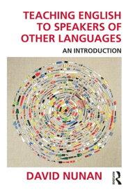 Teaching English to Speakers of Other LanguagesAn Introduction【電子書籍】[ David Nunan ]