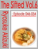 The Sifted Vol.6: Episode 046-054