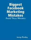 Biggest Facebook Marketing Mistakes: Avoid These Mistakes
