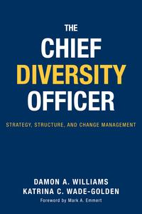 TheChiefDiversityOfficerStrategyStructure,andChangeManagement