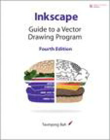 Inkscape: Guide to a Vector Drawing ProgramGuide to a Vector Drawing Program【電子書籍】[ Tavmjong Bah ]