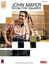 JohnMayer-RoomforSquares(Songbook)TranscriptionsSupervisedbyJohnMayer