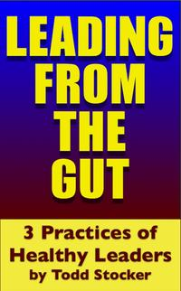 LeadingFromTheGUT3PracticesofHealthyLeaders