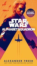 Alphabet Squadron (Star Wars)【電子書籍】[ Alexander Freed ]