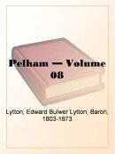 Pelham, Volume 8.