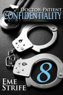 Doctor-Patient Confidentiality: Volume Eight (Confidential #1) (Contemporary Erotic Romance: BDSM, Free, New Adult, Erotica, Billionaire, Alpha Male, 2019, US, UK, CA, AU, IN, ZA)