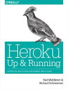 Heroku: Up and RunningEffortless Application Deployment and Scaling【電子書籍】[ Neil ...