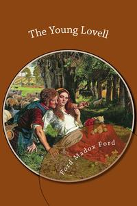 The Young Lovell【電子書籍】[ Ford Madox Ford ]