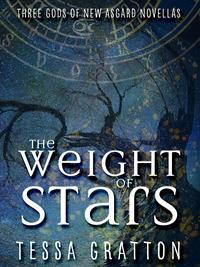 The Weight of StarsThree Gods of New Asgard Novellas【電子書籍】[ Tessa Gratton ]