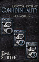 Doctor-Patient Confidentiality: FIRST OMNIBUS BOX SET (Volumes One, Two, and Three) (Confidential #1)