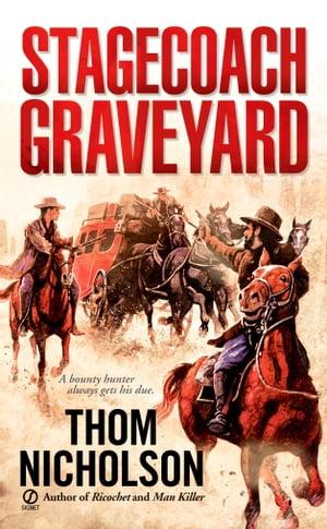 Stagecoach Graveyard【電子書籍】[ Thom Nicholson ]