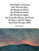The Guide to Iceland (the Thermal Spa, the Reykjavik Hotel, the Grindavik Hotel, the Northern Lights, the Ic…