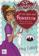 Ich bin dann mal Prinzessin ? Chaos, Kekse und königliche Cousinen