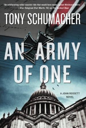 An Army of OneA John Rossett Novel【電子書籍】[ Tony Schumacher ]