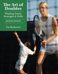 The Art of DoublesWinning Tennis Strategies and Drills【電子書籍】[ Pat Blaskower ]