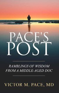 PACE'S POST: Ramblings Of Wisdom From A Middle-Aged Doc