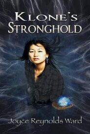 Klone's Stronghold【電子書籍】[ Joyce Reynolds-Ward ]