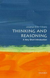 Thinking and Reasoning: A Very Short Introduction【電子書籍】[ Jonathan St B. T. Evans ]