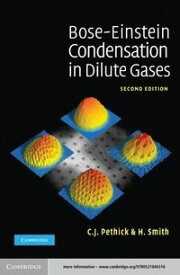 Bose?Einstein Condensation in Dilute Gases【電子書籍】[ C. J. Pethick ]