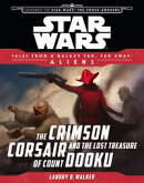 Star Wars Journey to the Force Awakens: The Crimson Corsair and the Lost Treasure of Count Dooku