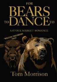 For Bears To Dance To【電子書籍】[ Tom Morrison ]