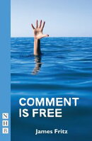 Comment is Free (NHB Modern Plays)