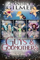 Guys and Godmothers: The Complete Trilogy