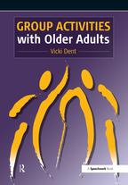 Group Activities with Older Adults【電子書籍】[ Vicki Dent ]