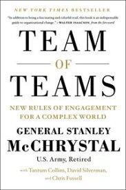 Team of TeamsNew Rules of Engagement for a Complex World【電子書籍】[ General Stanley McChrystal ]