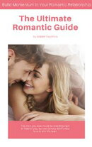 The Ultimate Romantic Guide