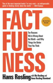 FactfulnessTen Reasons We're Wrong About the Worldーand Why Things Are Better Than You Think【電子書籍】[ Hans Rosling ]
