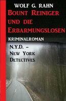 Bount Reiniger und die Erbarmungslosen: N.Y.D. ? New York Detectives
